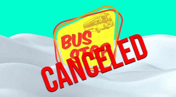 Bus Stop Canceled